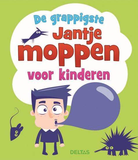 Deltas moppenboek: De grappigste Jantjes moppen voor kinderen